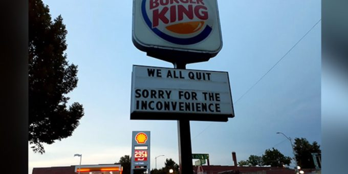 k416s5p8 burger king we all quit 625x300 14 July 21